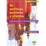 De Politicos Punteros Clientes Clientelismo Politico De Torr