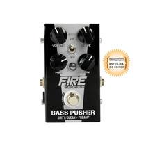 Pedal Fire P/ Baixo Bass Pusher True By Pass