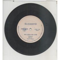 Compacto Vinil Elizabeth - Sou Louca Por Você - Caravelle