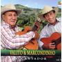 Cd Valito & Marcondinho - O Cantador