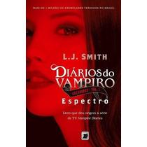 Diários Do Vampiro Caçadores: Espectro (8° Livro) Frete Zero
