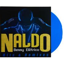 Lp - Vinil - Naldo - Benny Elétrico - Hits & Remixes - Novo