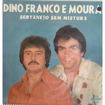 Lp Vinil Dino Franco E Mourai - Sertanejo Sem Mistura