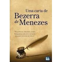 Livro- Uma Carta De Bezerra De Menezes - Frete Gratis