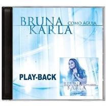 Cd Bruna Karla - Como Águia - Play Back