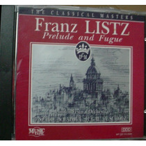 Cd Franz Listz / Prelude And Fugue / Frete Gratis