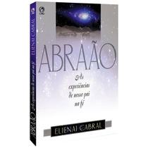 Livro Abraão, As Experiências De Nosso Pai Na Fé / Elienai