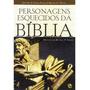 Livro Personagens Esquecidos Da Bíblia.