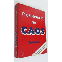 Livro Prosperando No Caos - Tom Peters