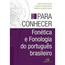 Livro - Para Conhecer Fonética E Fonologia Do Português Bras