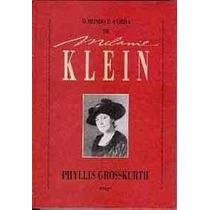 Livro O Mundo E A Obra De Melanie Klein Phyllis Grosskurth