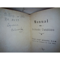 Livro - Manual Do Soldado Católico - Padre José Busato