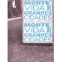 Morte E Vida De Grandes Cidades Livro Jane Jacobs