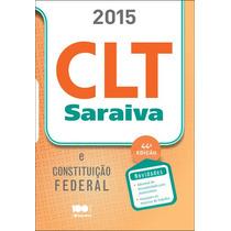 Clt Saraiva E Constituiçao Federal - 2015 (impressa)