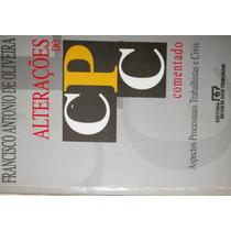 Livro Alterações Do Cpc Comentado - Francisco Antonio De Oli