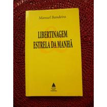 Livro - Libertinagem E Estrela Da Manhã - Manuel Bandeira