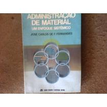 Livro: Administração De Material Um Enfoque Sistêmico - José