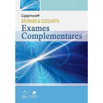 Ebook Exames Complementares - 1a Ed Brunner & Suddarth