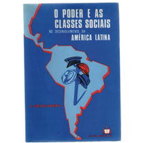 O Poder E As Classes Sociais No Desenvolvi. América Latina