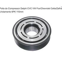 Polia Ar Condicionado Compressor Cvc Delphi Celta 6pk - Novo