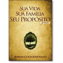 Sua Vida, Sua Família, Seu Propósito