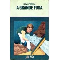 Livro A Grande Fuga Sylvio Pereira Editora Atica Livro Usado