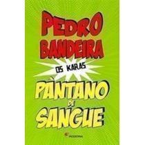 Livro Pântano De Sangue Pedro Bandeira
