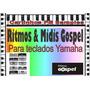Ritmos & Midis Gospel Para Teclados Yamaha.