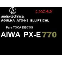 Agulha Aiwa Px E 770 Audio Technica Elíptica Pronta Entrega!