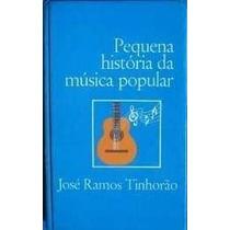 Livro Pequena Historia Da Musica Popular José Ramos Tinhorão