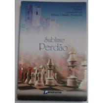 Livro Sublime Perdão - Viviani Claudia Florencio