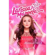 Livro Diário De Larissa Manuela Novo !!!
