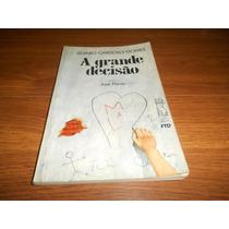 A Grande Decisão - Álvaro Cardoso Gomes