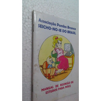 Livro Seicho-no-ie Pomba Branca - Manual De Reunião Mães