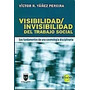 Visibilidad Invisibilidad Del Trabajo Social De Yanez Pereir