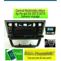Central Multimídia Aikon 3g Vw Gol G6 2013/15 Saveiro Voyage