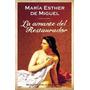 La Amante Del Restaurador De María Esther De Miguel