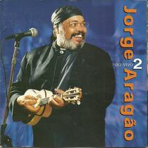 Cd Jorge Aragao - Ao Vivo 2 (922102)