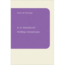 Livro Holding E Interpretação De D W Winnicott - Novo