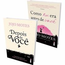 Como Eu Era Antes De Voce+ Depois De Voce Livro Jojo Moyes