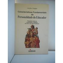 Livro Características Fundamentais Personalidade Do Educador