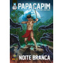 Graphic Msp - Papa Capim: Noite Branca - Panini Comics