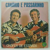 Lp Canário E Passarinho - Chofer De Estrada - Japoti