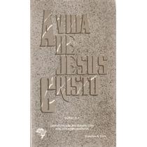 Dgs - Livro - A Vida De Jesus Cristo, Frete Grátis