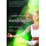 Livro O Poder De Cura Da Meditação Andy Fraser
