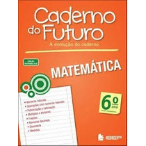 Caderno Do Futuro - Matematica 6 E 9ª Ano