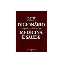 Luis Rey Dicionario De Termos Tecnicos De Medicina E Saude