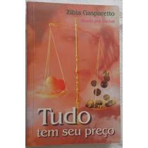 Livro Tudo Tem Seu Preço - Zibia Gasparetto