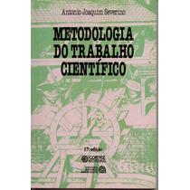 Livro Metodologia Do Trabalho Científico - Antonio J. Severi