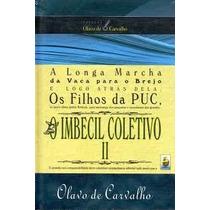 O Imbecil Coletivo 2 - Olavo De Carvalho